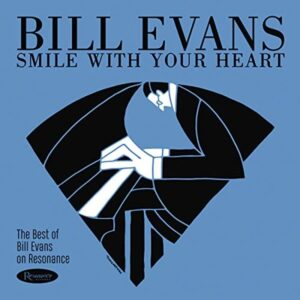 Smile With Your Heart: The Best Of Bill Evans On Resonance (Vinyl)