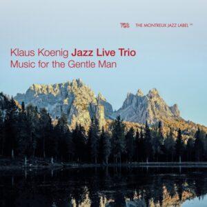 Music For The Gentle Man - Klaus Koenig Jazz Live Trio