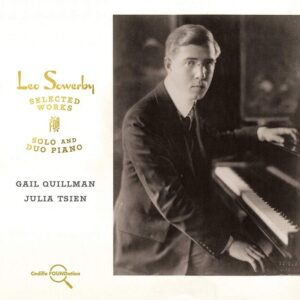 Leo Sowerby: Selected Works For Solo & Duo Piano - Gail Quillman & Julia Tsien