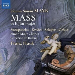 Johann Simon Mayr: Mass In E Flat Major - Franz Hauk
