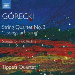 Gorecki: String Quartet No. 3 '.Songs Are Sung', Sonata For Two Violins - Tippett Quartet