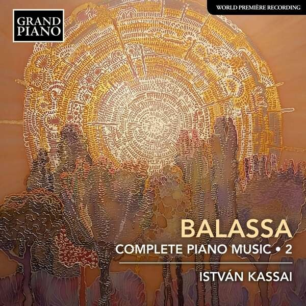 Sandor Balassa: Complete Piano Music (Volume 2) - Istvan Kassai