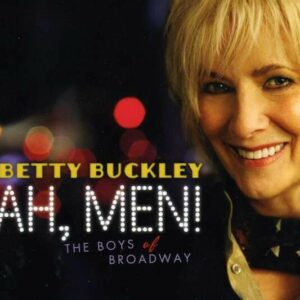 Ah Men! The Boys Of Broadway - Betty Buckley