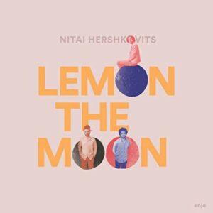 Lemon The Moon - Nitai Hershkovits