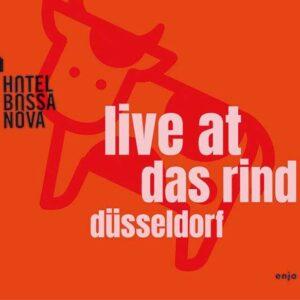 Live At Das Rind - Hotel Bossa Nova