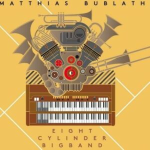 Eight Cylinder Bigband - Matthias Bublath