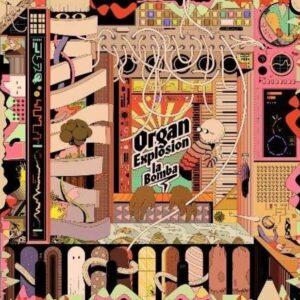 La Bomba - Organ Explosion