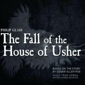 Philip Glass: The Fall Of The House Of Usher - Jonas Hacker