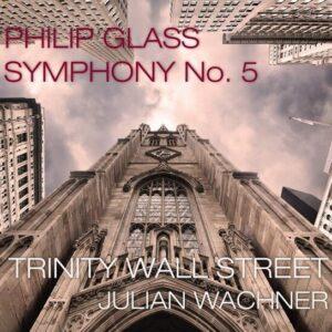 Philip Glass: Symphony No.5 - Trinity Wall Street