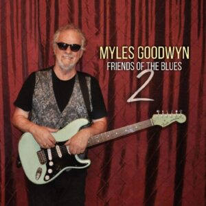 Friends Of The Blues 2 - Myles Goodwyn