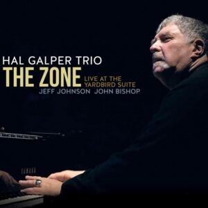 The Zone: Live At The Yardbird Suite - Hal Galper Trio