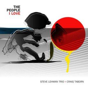 The People I Love - Steve Lehman Trio