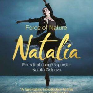 Natalia, Force Of Nature - Natalia Osipova