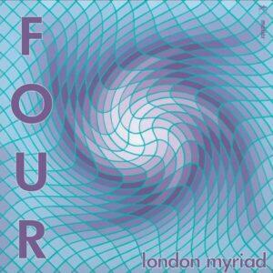 Four - London Myriad