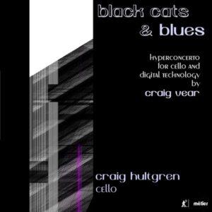 Craig Vear: Black Cats And Blues - Craig Hultgren