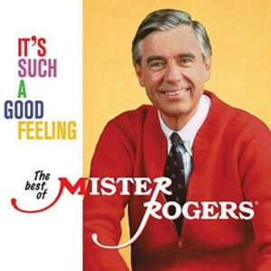 It's Such a Good Feeling - Mister Rogers