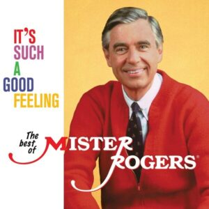 It's Such a Good Feeling The Best of Mister Rogers (Vinyl) - Mister Rogers