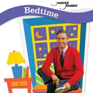 Bedtime - Mister Rogers