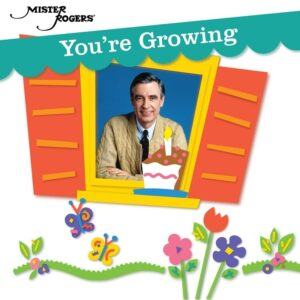 You're Growing - Mister Rogers
