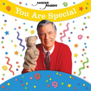 You Are Special - Mister Rogers
