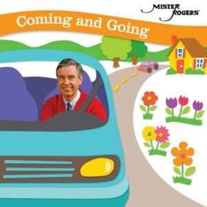 Coming And Going - Mister Rogers