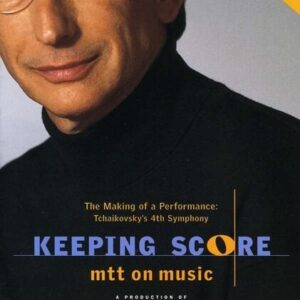 Tchaikovsky: Symphony No.4 (Keeping Score) - Michael Tilson Thomas