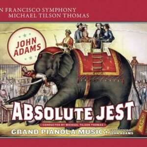 John Adams: Absolute Jest, Grand Pianola Music - St. Lawrence String Quartet
