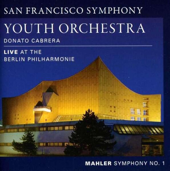 Mahler: Symphony No.1 In D Major - Donato Cabrera