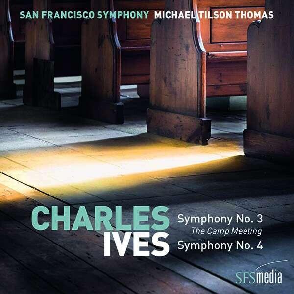 Ives: Symphony Nos. 3 & 4 - Michael Tilson Thomas
