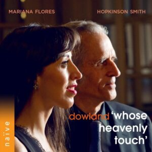 Dowland: Whose Heavenly Touch - Mariana Flores