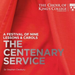 A Festival Of Nine Lessons & Carols (The Centenary Edition) - Choir Of Kings College Cambridge