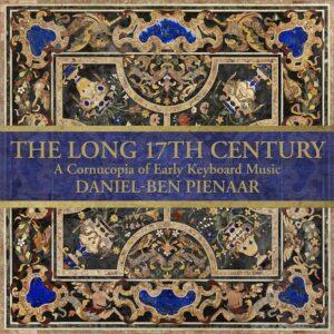 The Long 17th Century: A Cornucopia of Early Keyboard Music - Daniel-Ben Pienaar
