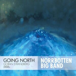 Going North - Norrbotten Big Band