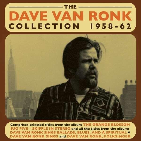 The Dave Van Ronk Collection 1958-62 - Dave Van Ronk