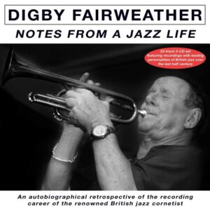 Notes From A Jazz Life - Digby Fairweather