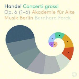 Handel: Concerti Grossi Op.6 - Akademie für Alte Musik Berlin