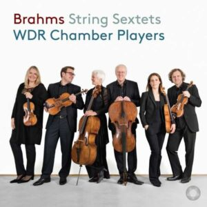 Brahms: String Sextets - WDR Chamber Players