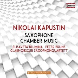 Nikolai Kapustin: Saxophone Chamber Music - Elisaveta Blumina
