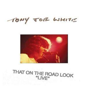 "That On The Road Look ""Live"" (Vinyl) - Tony Joe White"