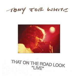 That On The Road Look - Tony Joe White