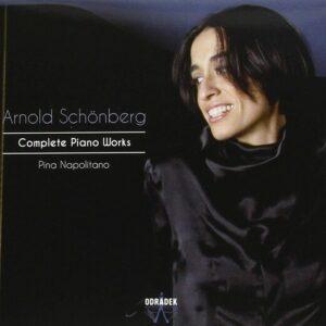 Schönberg: Complete Piano Works - Pina Napolitano