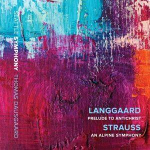 Langgaard: Prelude to 'Antichrist' / Strauss: An Alpine Symphony - Thomas Dausgaard