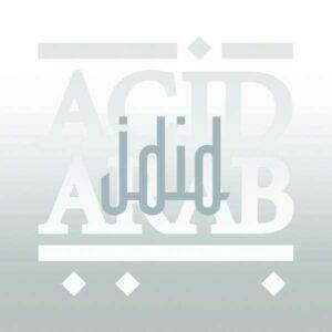 Jdid - Acid Arab