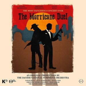The Morricone Duel - Danish National Symphony Orchestra