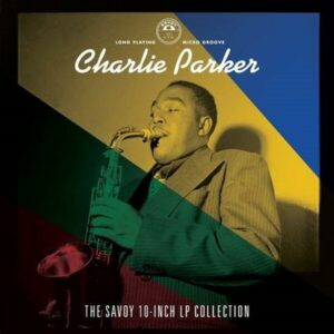The Savoy 10-Inch LP Collection (Vinyl) - Charlie Parker