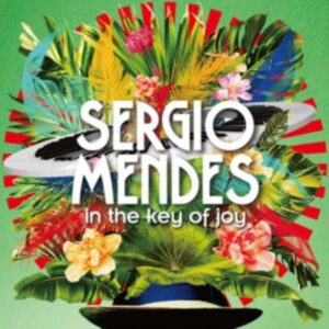 In The Key Of Joy (Deluxe Edition) - Sergio Mendes