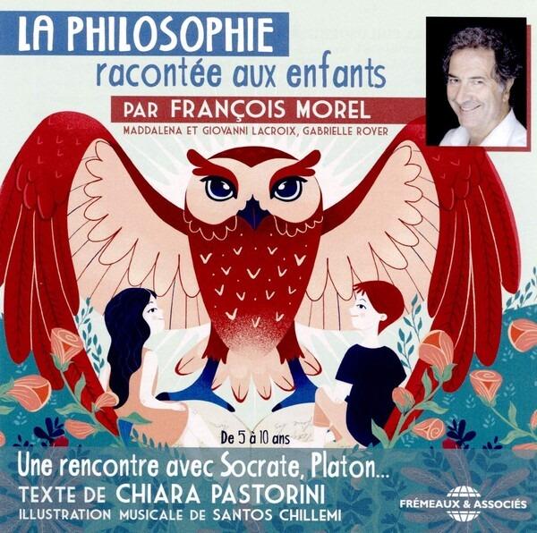 La Philosophie Racontée Aux Enfants - Francois Morel