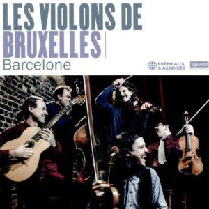 Barcelone - Les Violons De Bruxelles