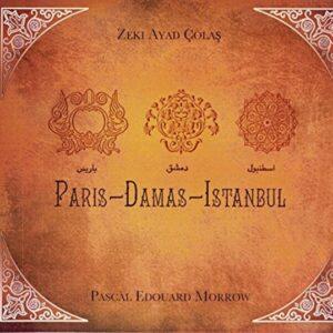 Paris-Damas-Istambul - Zeki Ayad Colas