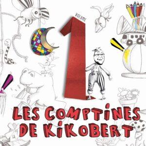 Les Comptines De Kikobert - Kikobert